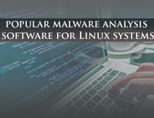 Popular Malware Analysis Software For Linux Systems